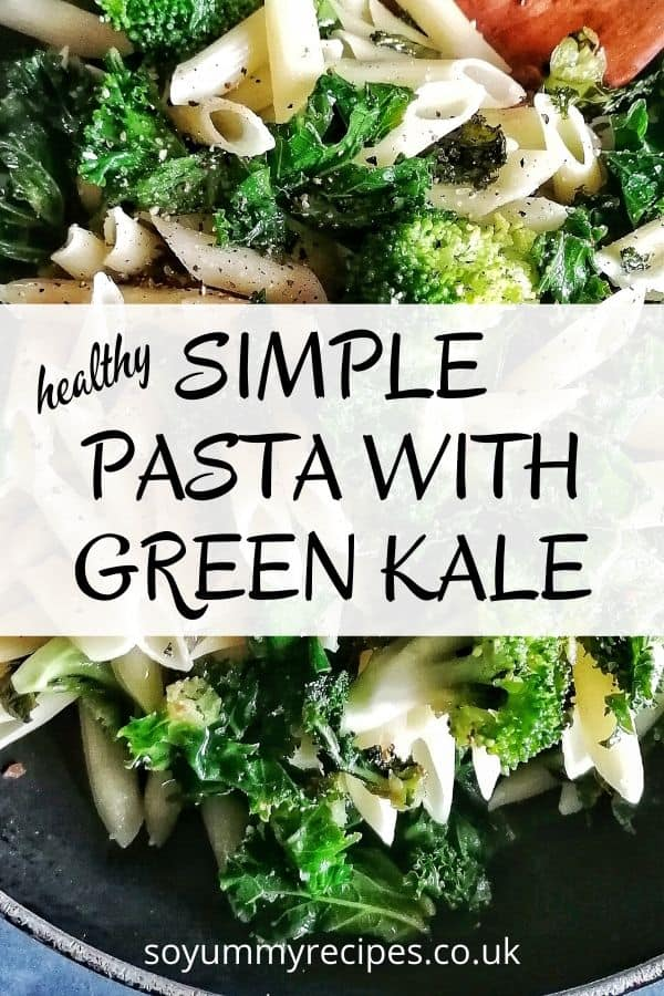 Simple pasta with green Kale and Broccoli