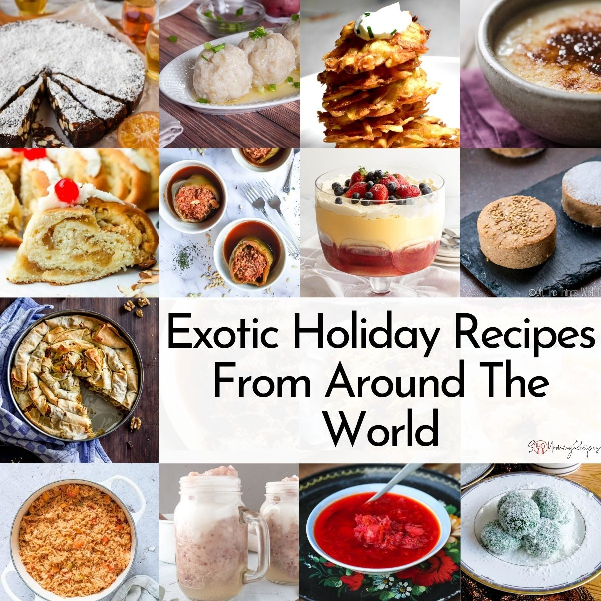 photo collage with overlay text of Exotic Holiday Recipes From Around The World