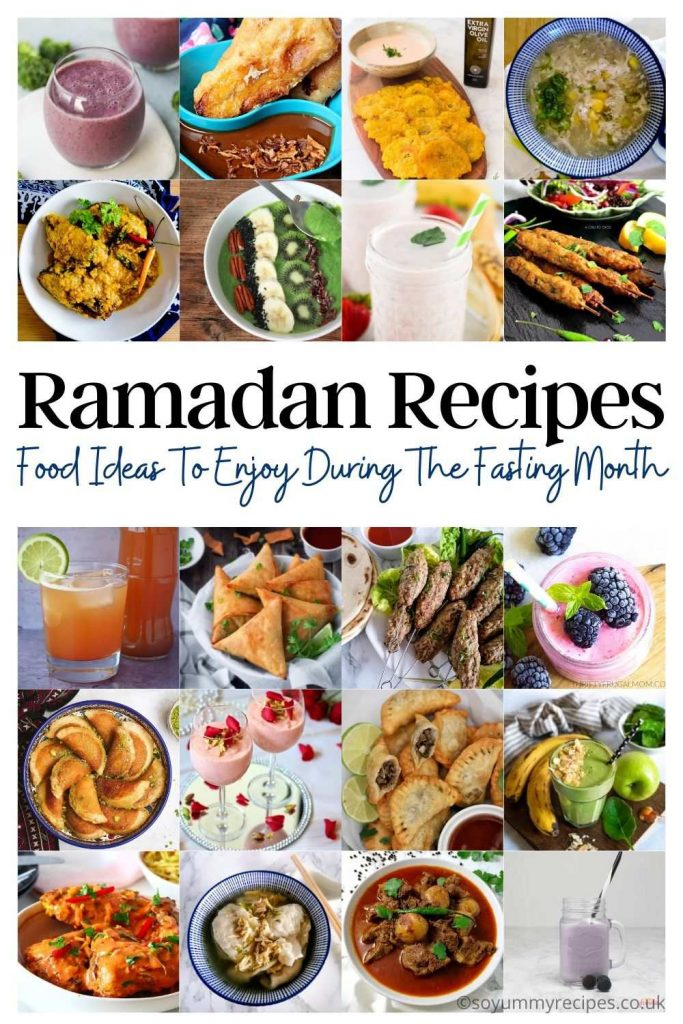 photo collage of foods with overlay text of Ramadan Recipes Food Ideas To Enjoy During The Fasting Month