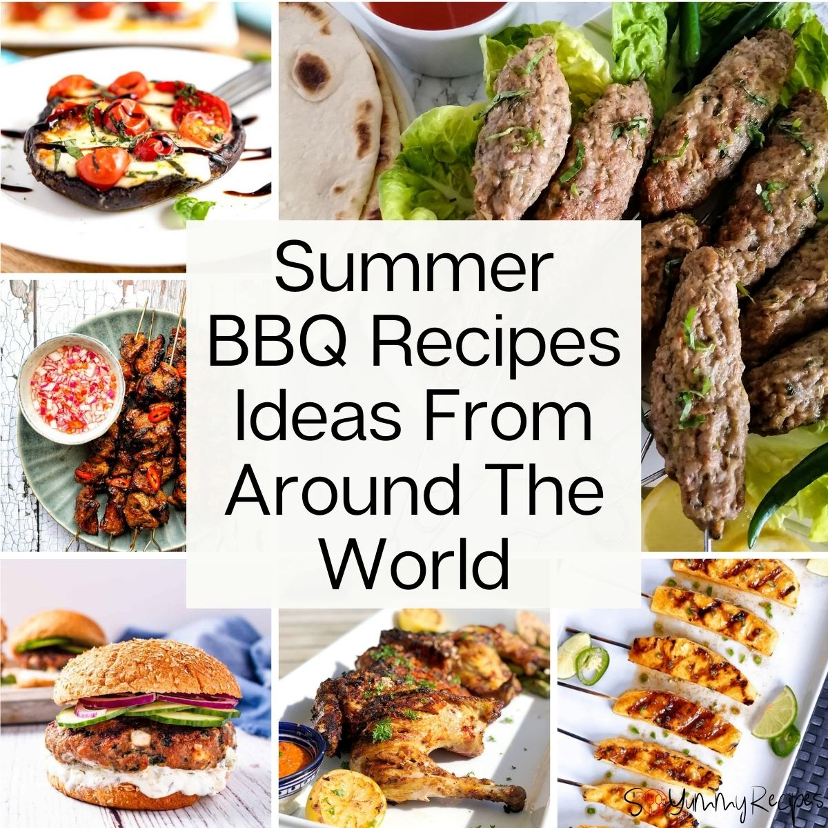 photo collage of barbecued food with an overlay text of Summer BBQ recipes ideas from around the world